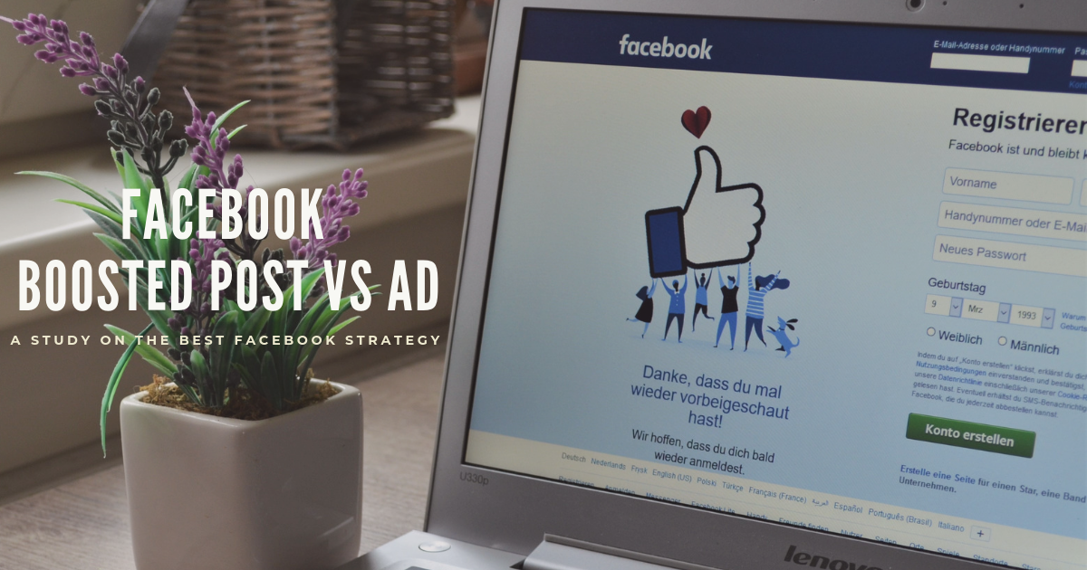 Facebook Boosted Post vs Ad: A Study on the Best Facebook Strategy